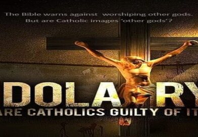 DO CATHOLICS PRACTICE IDOLATRY BY PRAYING BEFORE STATUES AND IMAGES?